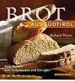 Brot aus S?dtirol: Viele Rezepte zum Selberbacken und Genie?en (Hardback)(German) - Common
