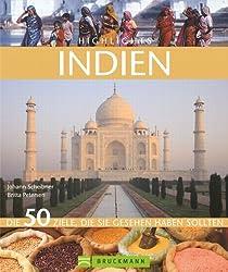 Highlights Indien: Die 50 Ziele, die Sie gesehen haben sollten