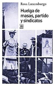 Huelga de masas, partido y sindicatos par Rosa Luxemburgo