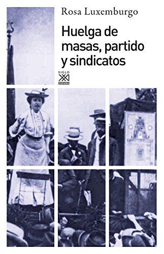 Huelga de masas, partido y sindicatos (Siglo XXI de España General)