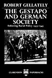 The Gestapo and German Society: Enforcing Racial Policy 1933-1945 (Clarendon Paperbacks) - Robert Gellately