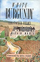 White Burgundy by Christopher Fielden (1991-10-01)