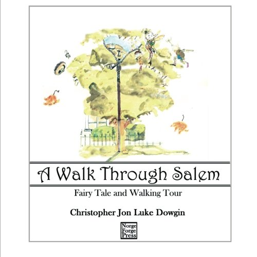 A Walk Through Salem: Fairy Tale and Walking Tour (Salem Trilogy, Band 1)