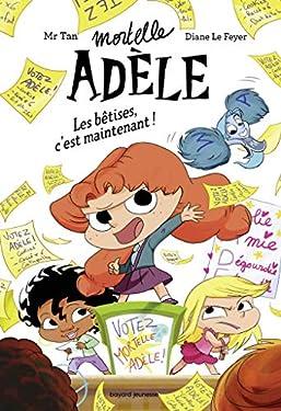 Roman Mortelle Adèle - Les bêtises, c'est maintenant! (Littérature 8 ans et +)