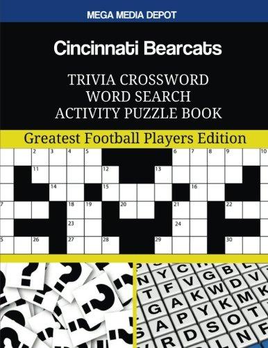 Cincinnati Bearcats Trivia Crossword Word Search Activity Puzzle Book: Greatest Football Players Edition por Mega Media Depot