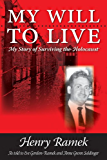 My Will to Live: My Story of Surviving the Holocaust