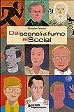 Scarica Libro Dai segnali di fumo ai social (PDF,EPUB,MOBI) Online Italiano Gratis