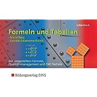 Formeln und Tabellen für metalltechnische Berufe / mit umgestellten Formeln, Qualitätsmanagement und CNC-Technik: Formeln und Tabellen für ... Tabellen - Metallbau, Konstruktionsmechanik