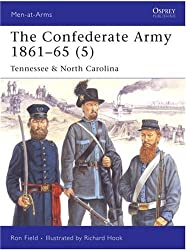 The Confederate Army 1861-65: Tennessee and North Carolina v. 5 (Men-at-Arms)