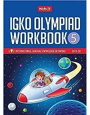 International General Knowledge Olympiad (IGKO) Workbook -Class 5 (2019-20)