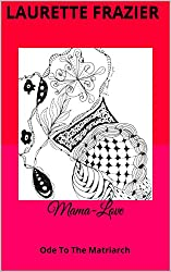 Mama-Love: Ode To The Matriarch (English Edition)