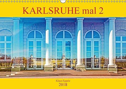 Karlsruhe mal 2 (Wandkalender 2018 DIN A3 quer): Faszinierende Doppelbelichtungen Karlsruher Highlights (Monatskalender, 14 Seiten ) (CALVENDO Orte) [Kalender] [Apr 04, 2017] Eppele, Klaus