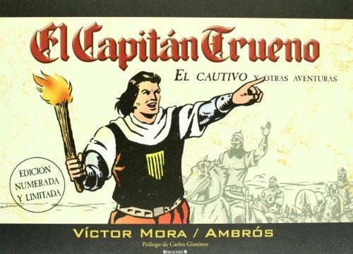 EL CAUTIVO Y OTRAS AVENTURAS: EDICION COLECCCIONISTA (EDICION LIMITADA Y NUMERADA) (ALBUM CAPITAN TRUENO) por Victor Mora
