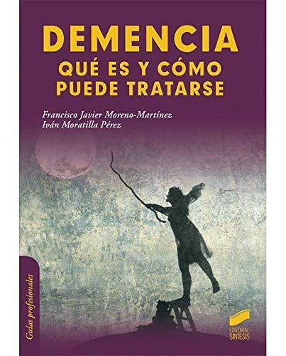 Demencia. Qué es y cómo puede tratarse (Biblioteca de psicología)