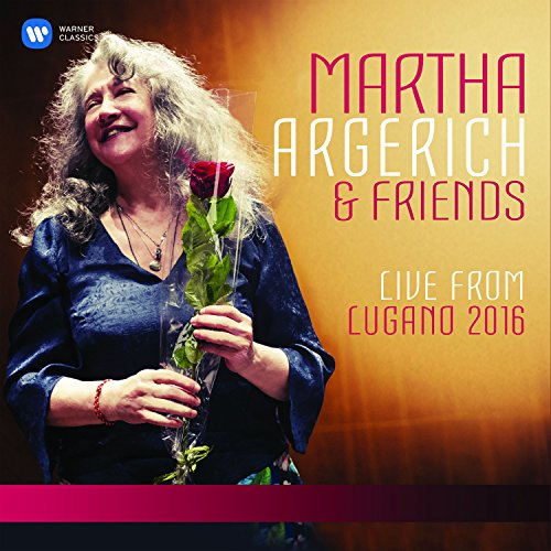 Martha Argerich and Friends Live from the Lugano Festival 2016