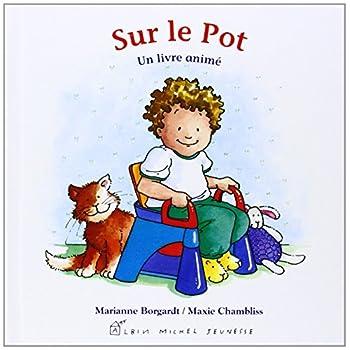 Sur le pot: Un livre animé