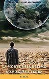 La morte dell'ultimo uomo sulla terra: Thriller post-apocalittico