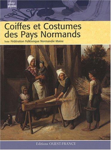 Coiffes et Costumes des Pays Normands