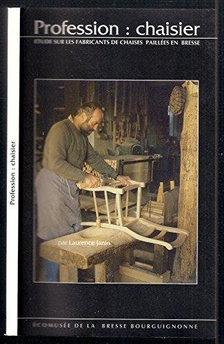 Profession chaisier : étude sur les fabricants de chaises paillées en Bresse