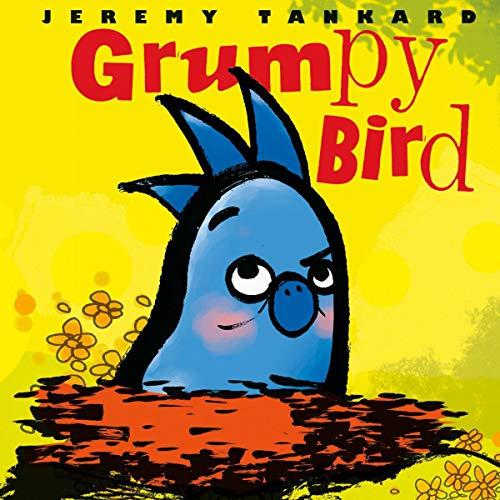 Grumpy Bird (Tankard Bird Picture Books) por Jeremy Tankard