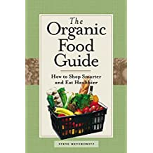 [Organic Food Guide: How to Shop Smarter and Eat Healthier] [By: Meyerowitz, Steve] [March, 2005]