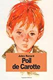 Poil de Carotte (French Edition) by Jules Renard (2014-09-23) - CreateSpace Independent Publishing Platform; edition (2014-09-23) - 23/09/2014