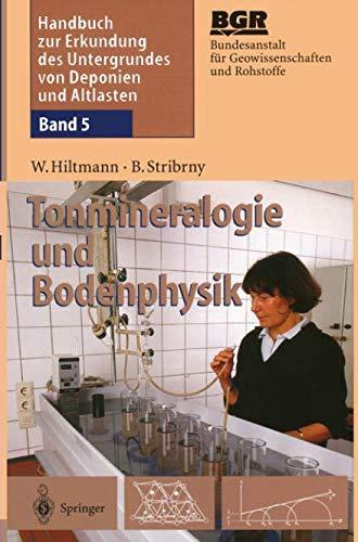 Handbuch zur Erkundung des Untergrundes von Deponien und Altlasten: Band 5: Tonmineralogie und Bodenphysik