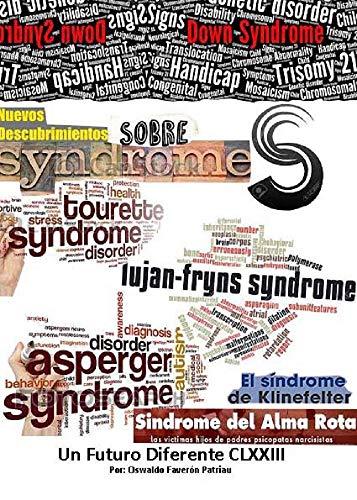 Nuevos Descubrimientos Sobre Síndromes (Un Futuro Diferente nº 173) por Oswaldo Enrique Faverón Patriau
