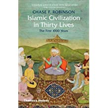 Islamic Civilization in Thirty Lives: The First 1000 Years