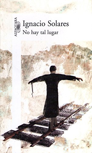 No hay tal lugar eBook: Ignacio Solares: Amazon.es: Tienda Kindle