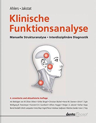 Klinische Funktionsanalyse: Manuelle Strukturanalyse • Interdisziplinäre Diagnostik.