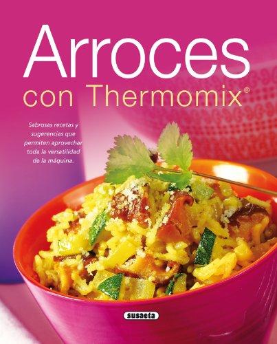 Arroces con thermomix (El Rincón Del Paladar) por Equipo Susaeta