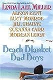 Beach Blanket Bad Boys by Linda Lael Miller (2005-06-07)