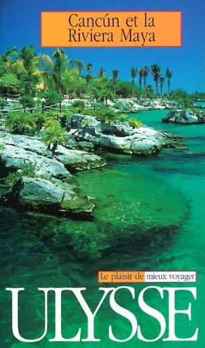 Cancun et la Riviera Maya. 3ème édition par Collectif