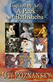 Inspired by Art: A Peek at Bathsheba (The David Chronicles Book 7) by Uvi Poznansky