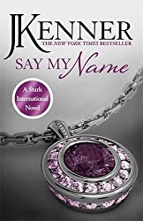 Say My Name (Stark International) by J. Kenner (2015-04-14)