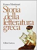 Storia della letteratura greca. Per il Liceo classico