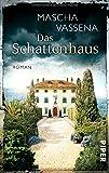 Das Schattenhaus: Roman von Mascha Vassena