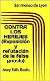 Image de CONTRA LOS HEREJES (Exposición y refutación de la falsa gnosis)