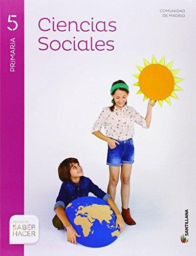CIENCIAS SOCIALES MADRID + ATLAS 5 PRIMARIA SABER HACER - 9788468023892 por Aa.Vv.