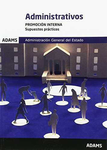 Supuestos prácticos Administrativos Administración del Estado. Promoción interna por Obra colectiva