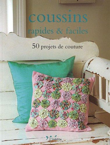 Coussins rapides & faciles : 50 projets de couture par Collectif