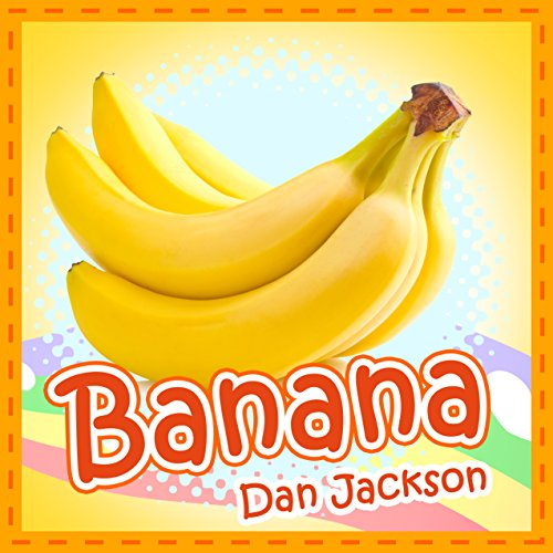 children books:  Banana (health books for kids and children) Children books (Great facts for kids) (English Edition) por Dan Jackson