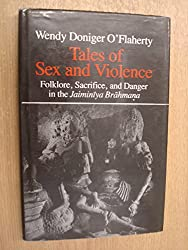 Tales of Sex and Violence: Folklore, Sacrifice, and Danger in the Jaiminiya Brahmana