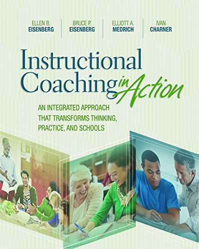 instructional-coaching-in-action-an-integrated-approach-that-transforms-thinking-practice-and-school