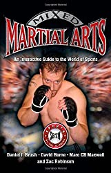 Mixed Martial Arts: An Interactive Guide to the World of Sports (Sports by the Numbers) by Daniel J. Brush (2009-06-02)