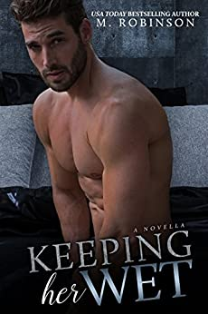 Keeping Her Wet: A Novella (English Edition)