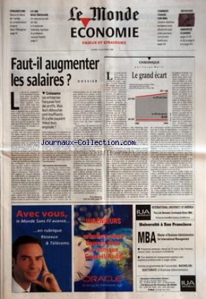 MONDE ECONOMIE (LE) du 15/10/1996 - CONJONCTURE LA LIRE BOUC EMISSAIRE COMMENT CHOISIR SON MBA - INITIATIVES ANNONCES CLASSEES - FAUT-IL AUGMENTER LES SALAIRES ? - CROISSANCE - LES ENTREPRISES FRANCAISES FONT DES PROFITS. MAIS LEURS DEBOUCHES SONT INSUFFISANTS. ET SI ELLES PAYAIENT MIEUX LEURS EMPLOYES ? PAR YVES MAMOU CHRONIQUE - LE GRAND ECART PAR SERGE MARTI.