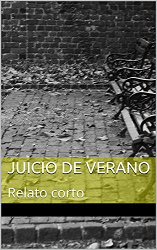 Juicio de Verano: Relato corto por Jose Maria Ruano