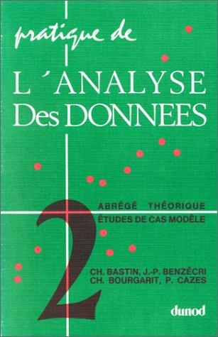 Pratique de l'analyse des données, tome 2 : Abrégé théorique, étude de cas modèle